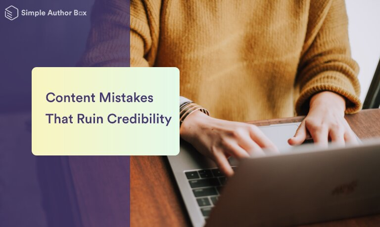 Top Content Mistakes That Are Ruining Your Credibility