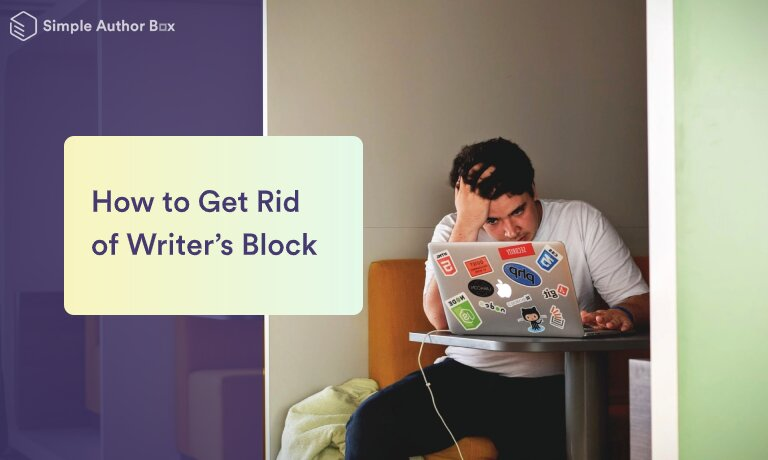 How to Get Rid of Writers Block
