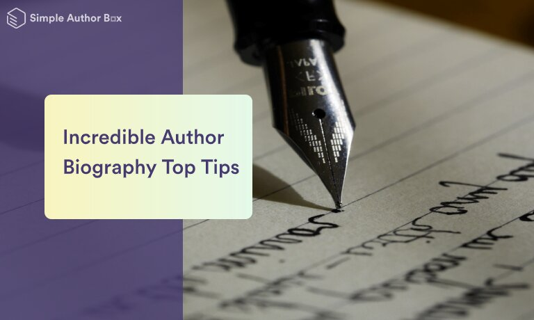 Incredible Author Biography Top Tips