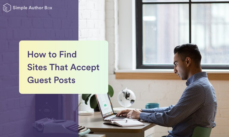 How to Find Sites That Accept Guest Posts