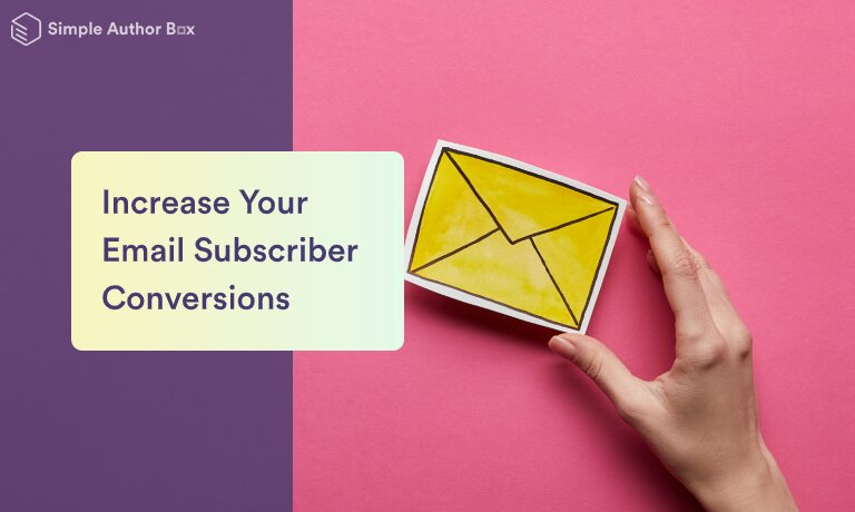 How to Increase Your Email Subscriber Conversions