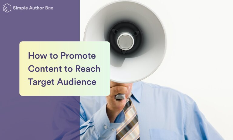 How to Promote Your Content to Reach Your Target Audience