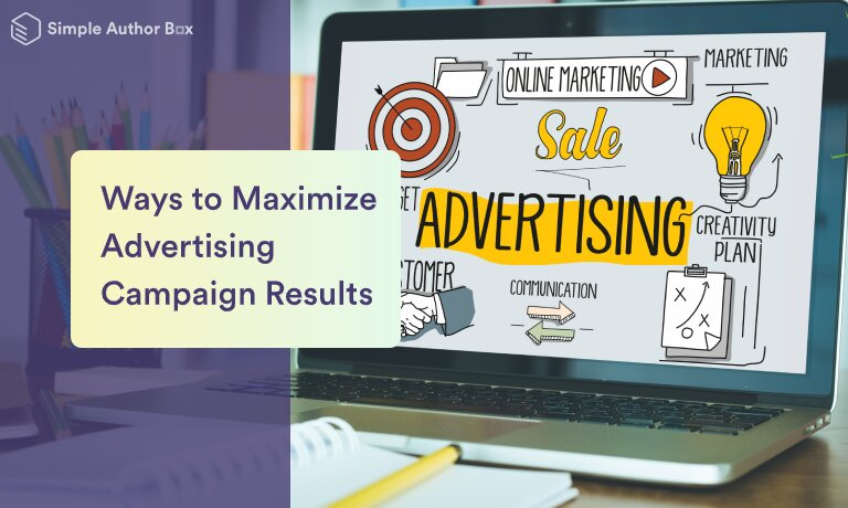 Ways to Maximize Advertising Campaign Results