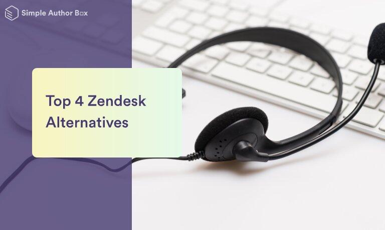 Top 4 Zendesk Alternatives