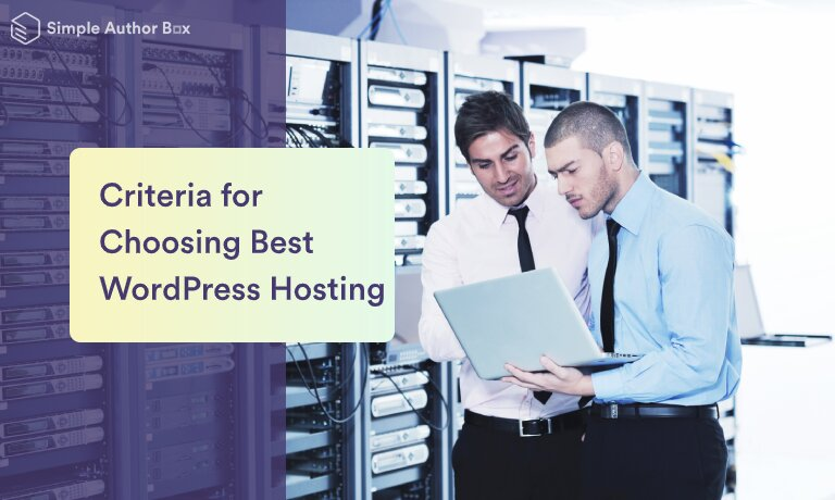 5 Crucial Criteria for Choosing the Best WordPress Hosting Service for Your Blog