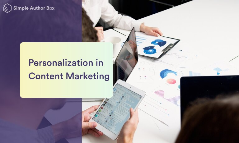 Personalization in Content Marketing: 5 Best Practices