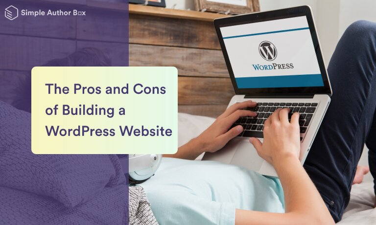 The Pros and Cons of Building a WordPress Website