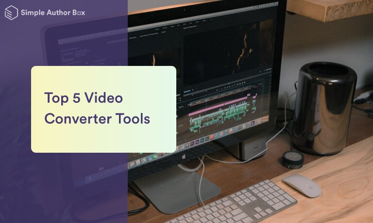 Top 5 Video Converter Tools to Easily Manage Your Digital Video Files