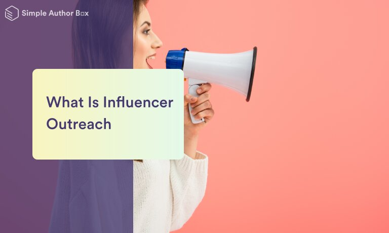 What Is Influencer Outreach and How Can It Help My Business