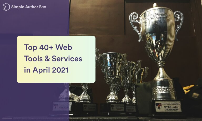Top 40+ Web Tools & Services in April 2021