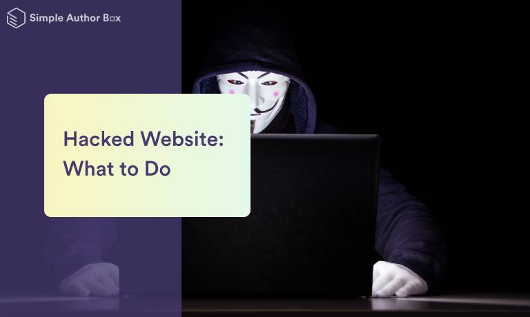 What You Can Do if Your WordPress Website Gets Hacked and How You Can Prevent It