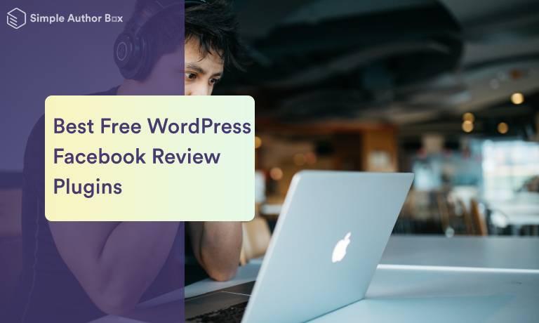 Five Best Free WordPress Facebook Review Plugins