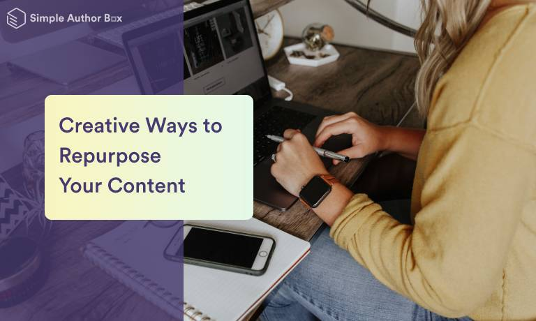 Seven Creative Ways to Repurpose Your Content: Freshen Up Your Old Posts and Attract a New Audience