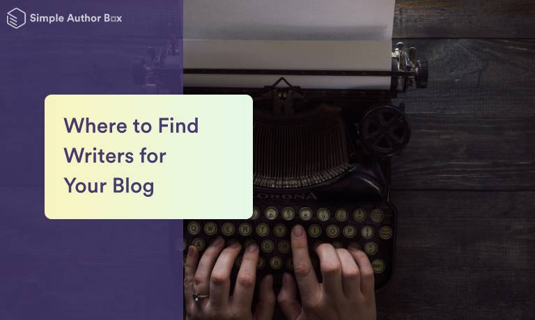 Where to Find Writers Who Will Generate Excellent Content for Your Blog