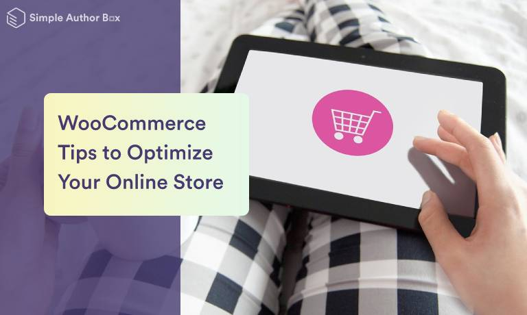 WooCommerce Tips to Optimize Your Online Store