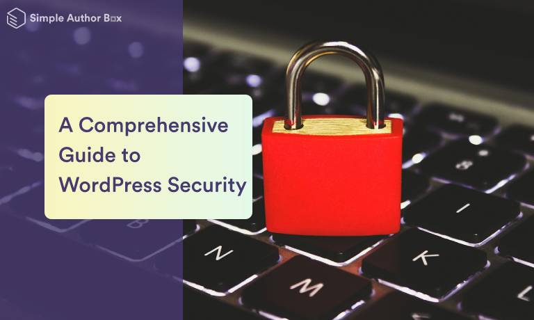 WordPress Security – A Comprehensive Guide for 2021