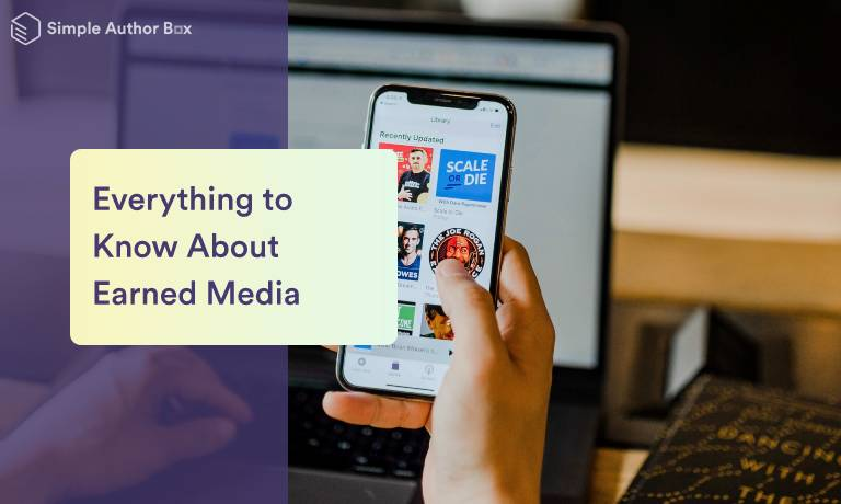 Everything You Need to Know About Earned Media