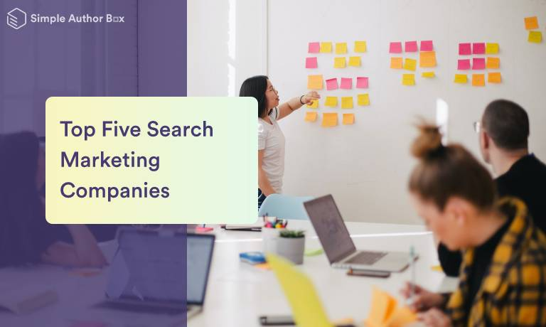Top Five Search Marketing Companies That Have Excellent Strategies to Make Your Business Grow