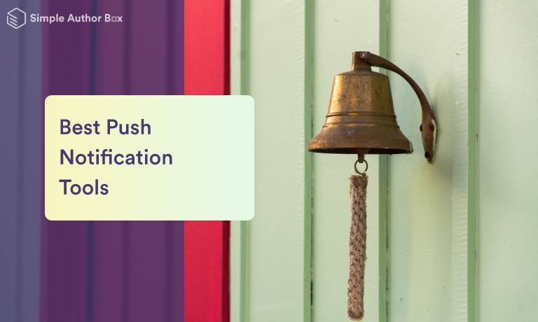 Best Push Notification Tools for Your Site to Directly Communicate With Your Target Audience